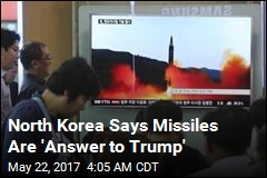 Pyongyang Says Missiles Are 'Answer to Trump'