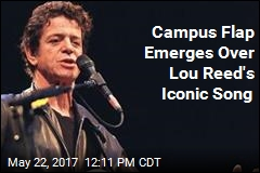 Campus Flap Emerges Over Lou Reed's Iconic Song