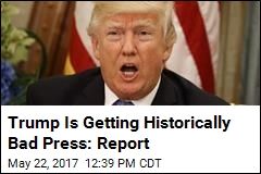 Trump Is Getting Historically Bad Press