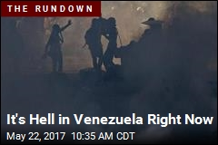 It's Hell in Venezuela Right Now