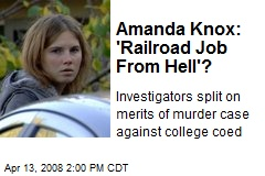 Amanda Knox: 'Railroad Job From Hell'?