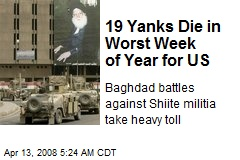 19 Yanks Die in Worst Week of Year for US
