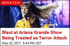 'A Number of Fatalities' After Blast at Ariana Grande Show