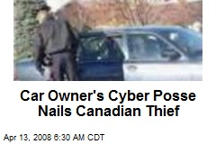 Car Owner's Cyber Posse Nails Canadian Thief
