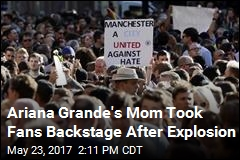 Ariana Grande's Mom Took Fans Backstage After Explosion