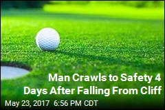 Guy Falls From Cliff, Crawls to Safety on Golf Course 4 Days Later