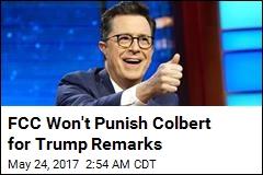 FCC Won't Punish Colbert for Trump Remarks