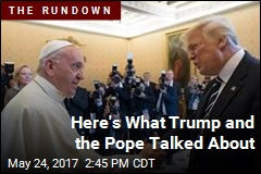 Here's What Trump and the Pope Talked About