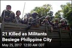 21 Killed as Militants Besiege Philippine City
