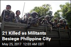21 Killed as Militants Besiege Philippine City