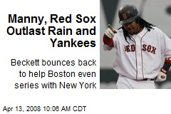 Manny, Red Sox Outlast Rain and Yankees
