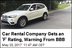 Car Rental Company Gets an 'F' Rating, Warning From BBB