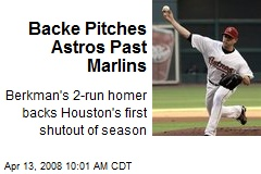 Backe Pitches Astros Past Marlins