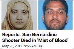 Reports: San Bernardino Shooter Died in 'Mist of Blood'