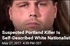 Suspected Portland Killer Is Self-Described White Nationalist