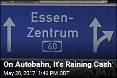 On Autobahn, It's Raining Cash