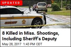 8 Killed in Miss. Shootings, Including Sheriff's Deputy