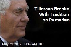 Tillerson Breaks With Tradition on Ramadan