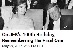On JFK's 100th Birthday, Remembering His Final One