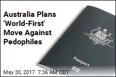 Australia Plans 'World-First' Move Against Pedophiles