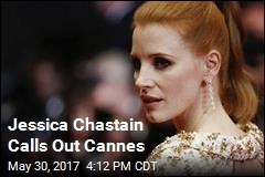 Jessica Chastain Calls Out Cannes