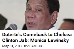Duterte to Chelsea Clinton: 'You Live in a Glass House'