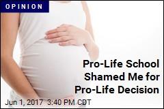 Pro-Life School Shamed Me for Pro-Life Decision