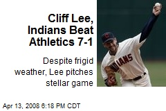 Cliff Lee, Indians Beat Athletics 7-1