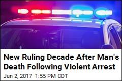 Man's Death Ruled Homicide Decade After Violent Arrest