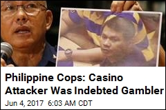 Philippine Cops: Casino Attacker Was Indebted Gambler