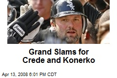 Grand Slams for Crede and Konerko
