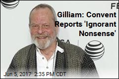 Terry Gilliam: We Didn't Harm Convent