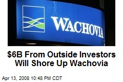 $6B From Outside Investors Will Shore Up Wachovia