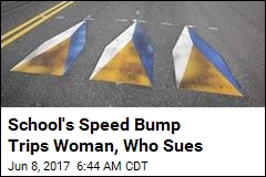 Woman Trips on Speed Bump, Sues School
