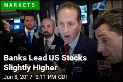 Banks Lead US Stocks Slightly Higher