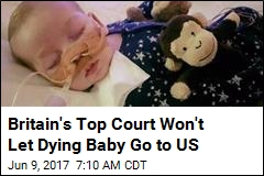 Britain's Top Court Won't Let Dying Baby Go to US