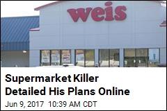 Supermarket Killer Detailed His Plans Online