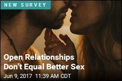 Open Relationships Don't Equal Better Sex