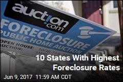 10 States With Highest Foreclosure Rates
