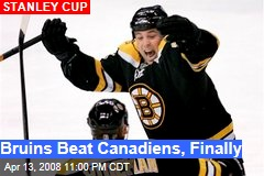 Bruins Beat Canadiens, Finally