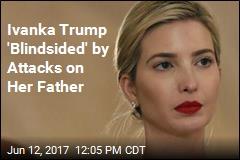 Ivanka Trump: 'Viciousness' of Critics Has Stunned Me