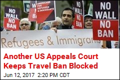 Another US Appeals Court Keeps Travel Ban Blocked