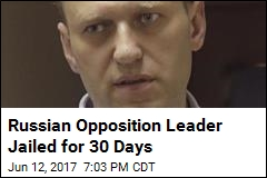 Russian Opposition Leader Jailed for 30 Days Amid Protests