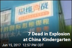 7 Dead in Explosion at China Kindergarten