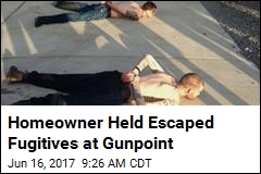 Homeowner Held Escaped Fugitives at Gunpoint