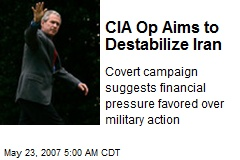 CIA Op Aims to Destabilize Iran