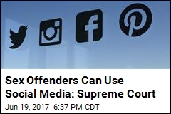 You Can't Ban Sex Offenders From Social Media: SCOTUS