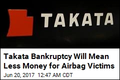 Takata Bankruptcy Will Mean Less Money for Air Bag Victims