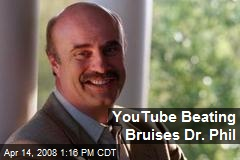 YouTube Beating Bruises Dr. Phil