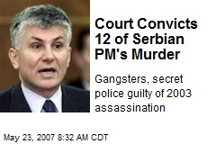 Court Convicts 12 of Serbian PM's Murder